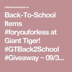 Back-To-School Items #foryouforless at Giant Tiger! #GTBack2School #Giveaway ~ 09/30 - Ottawa Mommy Club - Moms and Kids Online Magazine : Ottawa Mommy Club – Moms and Kids Online Magazine