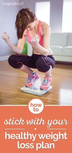 How to Stick With Your Healthy Weight Loss Plan