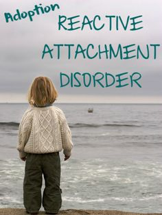 Great article on helping your child through reactive attachment disorder. #adoption #WaitingToBelong
