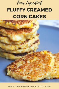 These Fluffy Creamed Corn Cakes are fast, flavoursome and have only 4 ingredients. Perfect for a light lunch or dinner and they go great in a lunchbox! Creamed Corn Fritters Recipe, Cream Corn Fritters, Corn Fritter Recipes, Creamed Corn Recipes, Brunch Recipes, My Recipes, Baking Recipes, Favorite Recipes, Corn Patties