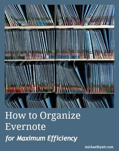 how to establish a solid organizational structure in Evernote via Michael Hyatt http://michaelhyatt.com/how-to-organize-evernote-for-maximum-efficiency.html