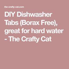 DIY Dishwasher Tabs (Borax Free), great for hard water - The Crafty Cat Dishwasher Tabs, Baking Soda Cleaning, Hard Water, Crafty, Diy, Free, Bricolage, Do It Yourself, Homemade
