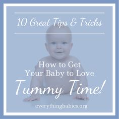 Ten simple ideas to get the most out of Tummy Time.