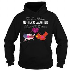 This daughter shirt will be a great gift for you daughter or your friend: The Love Between Mother and Daughter - United States China Tee Shirts T-Shirts