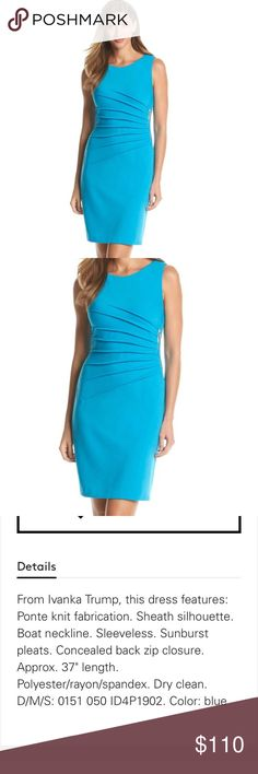 Ivanka Trump Ponte Sunburst Dress BLUE NEW Ivanka Trump Ponte Sunburst Dress NEW. The Color here is BLUE (turquoise blue)💛❤️BRAND NEW. NEVER WORN 💙💚MSRP $140. Absolutely stunning dress. gold zipper on front side of dress-very stylish&sharp looking!. Soft material.This color looks beautiful on everybody but I think is most STUNNING on Blondes! (& w tan heels)oh,My! 👠---I will post pics of the actual dress(es) this wknd. I'm looking4 other sizes as well but hard2find.    ❤️🌀I would like…