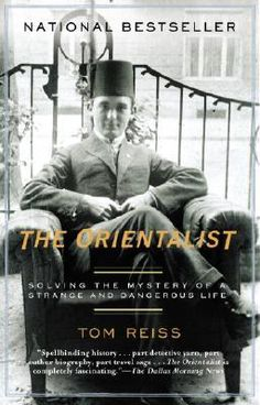 The Orientalist: Solving the Mystery of a Strange and Dangerous Life, re Lev Nussimbaum; by Tom Reiss Used Books, Books To Read, My Books, Book Challenge, Page Turner, The Life, Real Life, Reading Online, True Stories