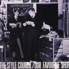 The Style Council - Our Favourite Shop fantastic LP . story of our times and a clever pastiche album cover with lotz of cultural icons. Mocked up by Out on the Floor Fanzine . Lp Cover, Vinyl Cover, Cover Art, Sell Music, My Music, Music Covers, Album Covers, Shout To The Top, The Style Council
