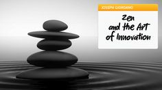 Zen and the Art of Innovation