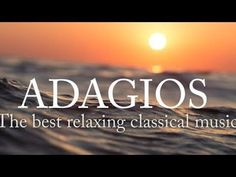 ADAGIOs: Best Relaxing Classical Music ◘ ♫ ♪ ♫ AudioClips▶