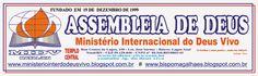BLOG - Com  Jornalismo Levado a Sério. - BISPO MAGALHÃES: MILAGRES - ASSEMBLEIA DE DEUS  - MINISTÉRIO INTERN...