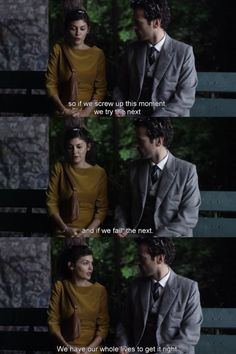 """""""... so if we screw up this moment, we try the next, and if we fail, the next. We have our whole lives to get it right."""" Mood Indigo, dir. by Michel Gondry"""