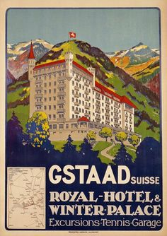Royal Hôtel & Winter Palace • Gstaad •  Switzerland ~ Carlo Pellegrini
