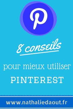 Pinterest : 8 conseils pratiques. Lire : http://www.nathaliedaout.fr/8-pinterest-trucs-astuces-connaitre/