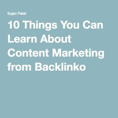 10 Things You Can Learn About Content Marketing from Backlinko -