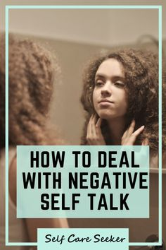 Do you find yourself engaging in negative self talk a lot? Do you tear yourself down? Repin and read this post from Self Care Seeker to learn tips for improving self esteem and confidence by eliminating negative thoughts about yourself. #negativeselftalk