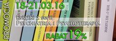 19% rabatu na książki z serii Psychiatria i Psychoterapia! Od dziś do poniedziałku na www.wuj.pl!