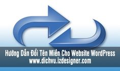 Hướng Dẫn Đổi Tên Miền Cho Website WordPress iZdesigner. Thiết kế website giá rẻ, Dịch vụ Hosting - VPS iZdesigner. Cách Đổi Tên Miền Cho Website WordPress