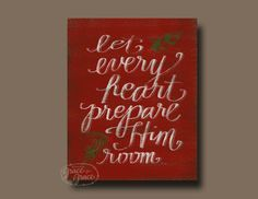 Let Every Heart Prepare Him Room  8x10 Giclee by graceforgrace, $18.00