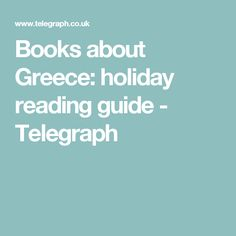 Books about Greece: holiday reading guide - Telegraph Michael Kerr, Good Books, Books To Read, Greece Holiday, 12th Book, Thing 1 Thing 2, France, Reading, Travel