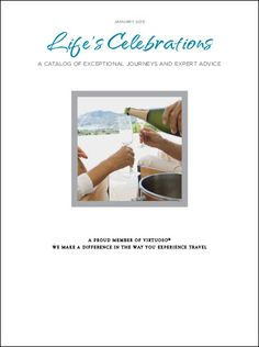 Life's Celebrations - January 2015 Virtuoso Travel Catalog