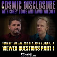 Cosmic Disclosure Season 2 - Episode 13: Viewer Questions Part 1 - Summary and Analysis   Corey Goode and David Wilcock