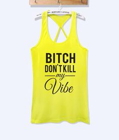 Bitch don't kill my vibe fitness workout tank top with print -371
