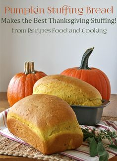 Pumpkin Stuffing Bread - Loaves of pumpkin bread with fresh sage, rosemary and thyme, perfect for stuffing or sandwiches. Recipes, Food and Cooking