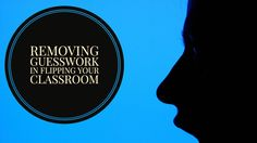 Removing Guesswork in Flipping Your Classroom - Flipped Learning Global Initiative: The Exchange Flip Learn, Higher Education, Flipping, Classroom, Learning, Class Room, Studying, Teaching, Onderwijs