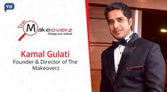 Interview with Kamal Gulati, Founder & Director of The Makeoverz - Read about the startup that gives customers a chance to know some very essential but basic information about Salons, Spas, and more.