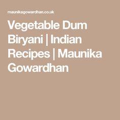 Vegetable Dum Biryani | Indian Recipes | Maunika Gowardhan
