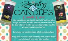Candle Care. Learn how to get the most from your candle.