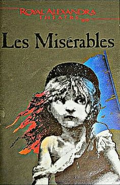 """Premiere Toronto production of """"Les Misérables,"""" which performed from March 15, 1989 thru May 26, 1990 at the Royal Alexandra Theatre."""