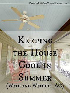 Keeping the House Cool in Summer (With and Without AC) Proverbs 31 Woman Energy Saving Tips, Saving Ideas, Save Energy, Energy Saver, Proverbs 31 Woman, Outdoor Wedding Decorations, Home Hacks, Home Repair, Summer Garden