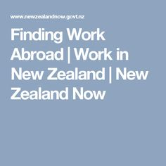 Finding Work Abroad | Work in New Zealand | New Zealand Now