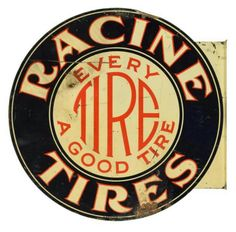 Early Racine Tires Tin Flange Sign Advertising Signs, Vintage Advertisements, Ads, Tin Signs, Metal Signs, Auto Brochures, Old Garage, Car Brochure, Store Signs