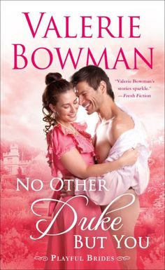 """Read """"No Other Duke But You A Playful Brides Novel"""" by Valerie Bowman available from Rakuten Kobo. Bestselling author Valerie Bowman sets the stage in Regency England for her Playful Brides series, where couples' misadv. Historical Romance Novels, Bride Book, Great Books, Wedding Tips, Duke, Brides, Book Reviews, Medieval Princess, Reading"""