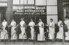NURSES with BICYCLES - horses weren't practical in the city, but a nurse needed to be MOBILE.  District Nursing Office, 1914