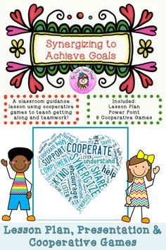 Synergizing to Achieve Goals Teamwork Cooperation Goal-Setting Guidance Lesson Counseling Activities, Career Counseling, Elementary School Counselor, Elementary Schools, Cooperative Learning, Student Learning, Conflict Resolution Skills, Guidance Lessons
