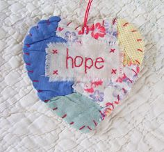 Wordz From the Heart Snippet Ornament - HOPE - Stitched From Recycled Vintage Quilt Piece.