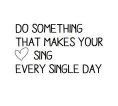 My life! Always singing
