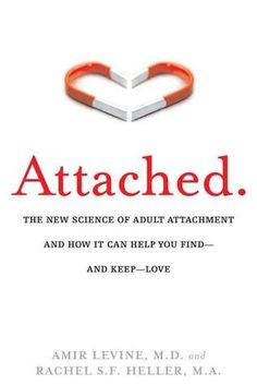 Couples Romance: The Key to a Loving Relationship: Attached: The new science of adult attachment and how it can help you find and keep love; Amir Levine and Rachel Heller Good Enough, Relationship Science, Relationship Books, Books On Relationships, Relationship Psychology, Difficult Relationship, Bond, Private Practice, Guy