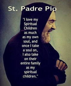 St. Padre Pio ... A lot of very wonderful, miraculous things have happened in my familys life asking Padre Pio for prayers