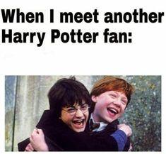 When I meet another Harry Potter fan: - )