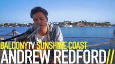 ANDREW REDFORD - SET SAIL (BalconyTV)