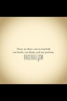 Baseballism ~ There are three outs in baseball.out hustle, out think, and out perform ~ There are three outs in baseball.out hustle, out think, and out perform. Baseball Mom Quotes, Baseball Crafts, Softball Quotes, Softball Mom, Sport Quotes, Sports Baseball, Baseball Stuff, Travel Baseball, Softball Stuff