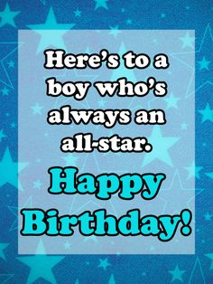 """For a boy who's the ultimate all-star in every way, send a card to say """"Happy Birthday!"""" With a celestial blue background, this greeting is a great choice to celebrate a young man of any age as he turns another year older.Whether you're there with him on the big day, or you're sending your best wishes from miles away, he'll be so excited to know you remembered."""