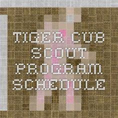 Tiger Cub Scout Program Schedule