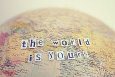 The world is yours #kitsakis