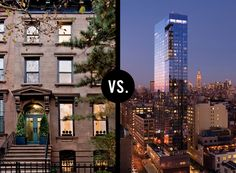 NYC brownstone vs. NYC high-rise? I so want the Brownstone!!
