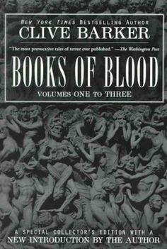 Books of Blood, Clive Barker Bleak, bloody and extremely psychologically upsetting, the first book in Barker's series of short stories wa...